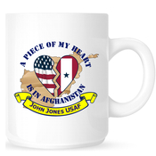 Coffe Mug - Piece of My Heart is in Afghanistan w/custom text